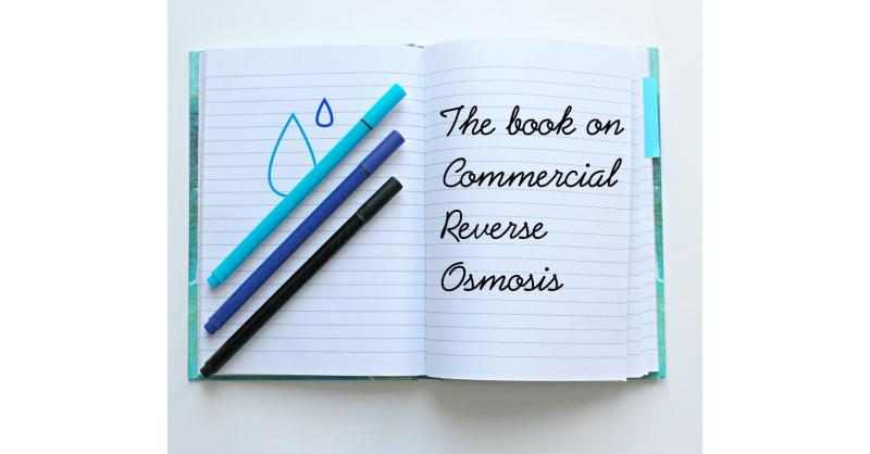 The Book on Commercial Reverse Osmosis – Facts vs Fiction